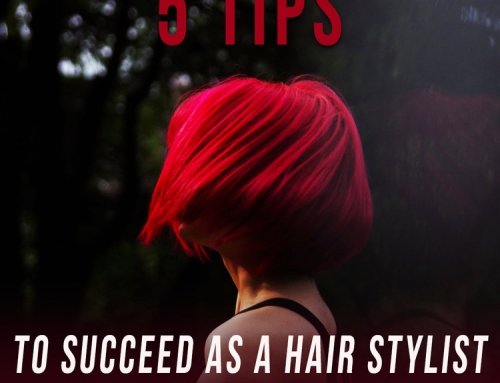 5 Tips To Succeed As A Hair Stylist